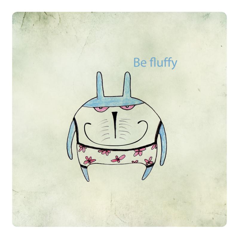 Be Fluffy